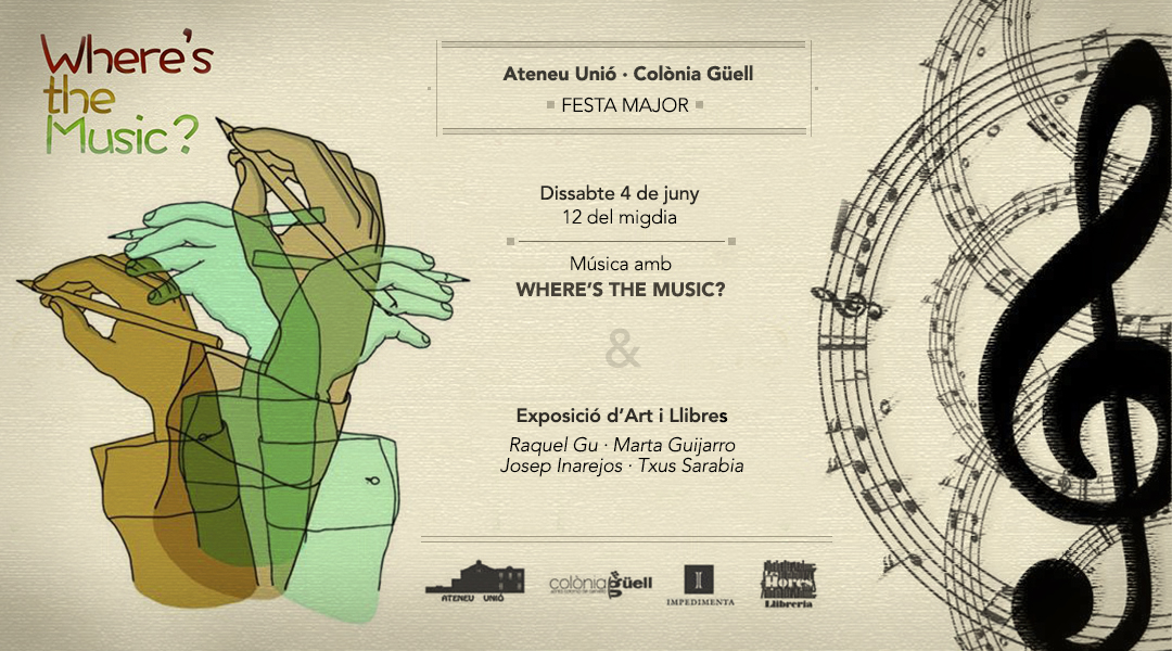 4 JUNIO  ✪  WHERE'S THE MUSIC? – COLÒNIA GÜELL