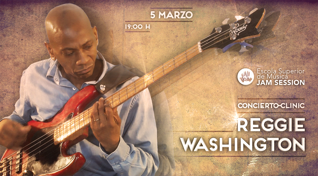 MARCH 5  ✪  CLINIC-CONCERT WITH REGGIE WASHINGTON