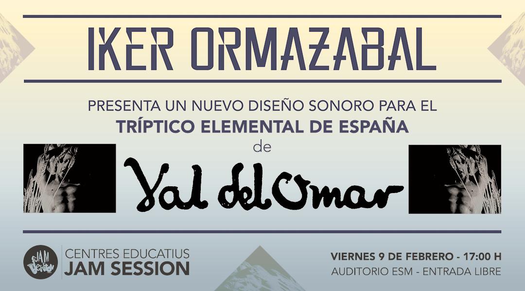 FEBRUARY 9 ✪  IKER ORMAZABAL – NEW SOUND DESIGN OF VAL DEL OMAR WORKS
