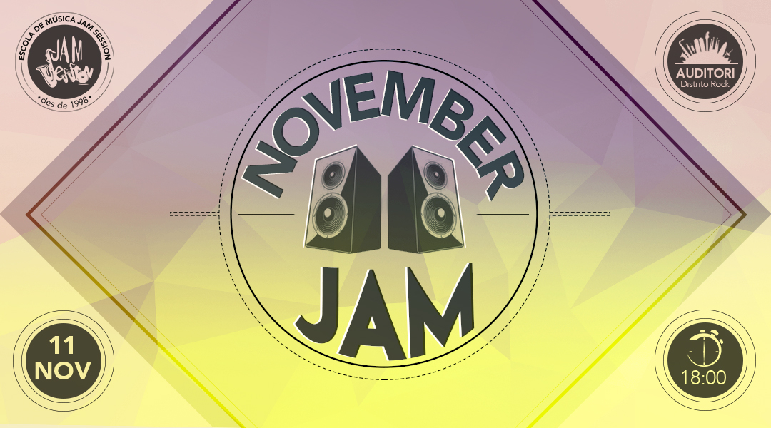 11 NOVEMBRE  ✪  NOVEMBER JAM (Escola de Música)