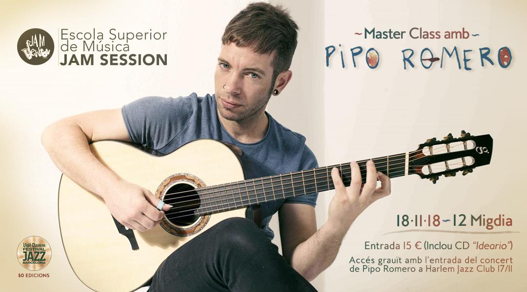 18 NOVEMBRE  ✪  MASTER CLASS AMB PIPO ROMERO