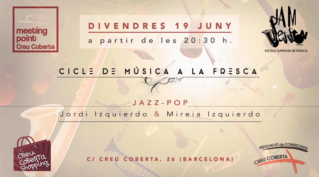 19 JUNY  ▪️   CICLE DE MÚSICA A LA FRESCA – CREU COBERTA