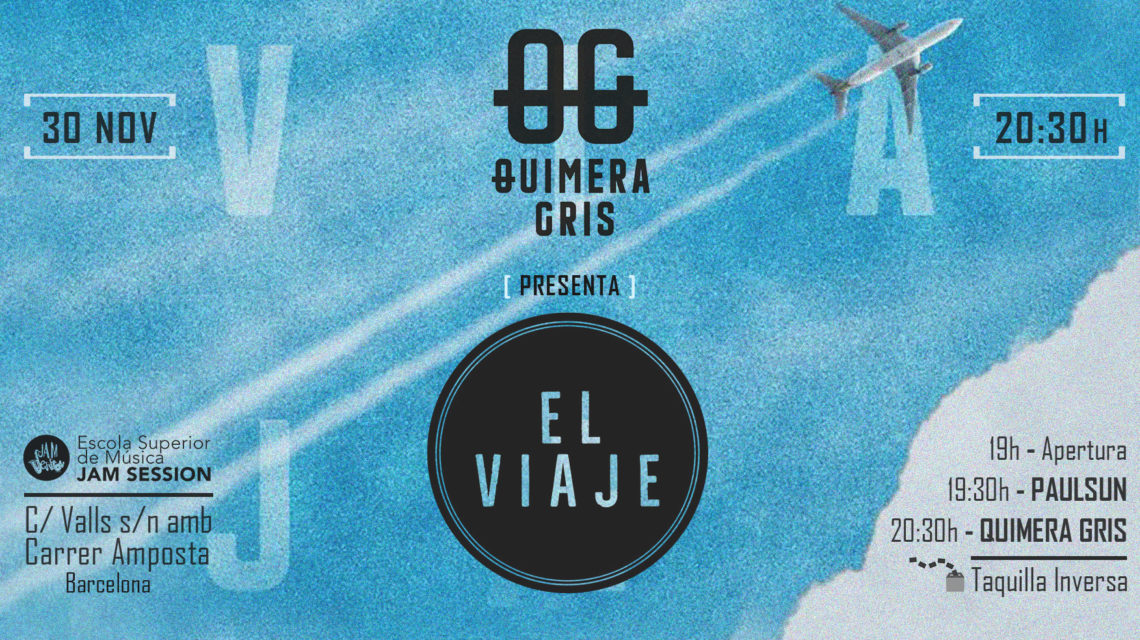 30 NOVIEMBRE  ✪  QUIMERA GRIS + PAULSUN EN ESM JAM SESSION