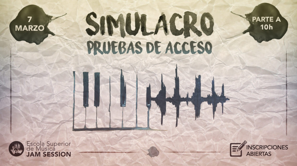 SIMULACRO ✎ PRUEBAS DE ACCESO – ESTUDIOS SUPERIORES DE MÚSICAS ACTUALES