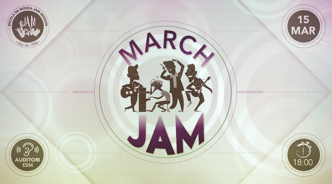 MARCH 15  ✪  MARCH JAM (Music School)
