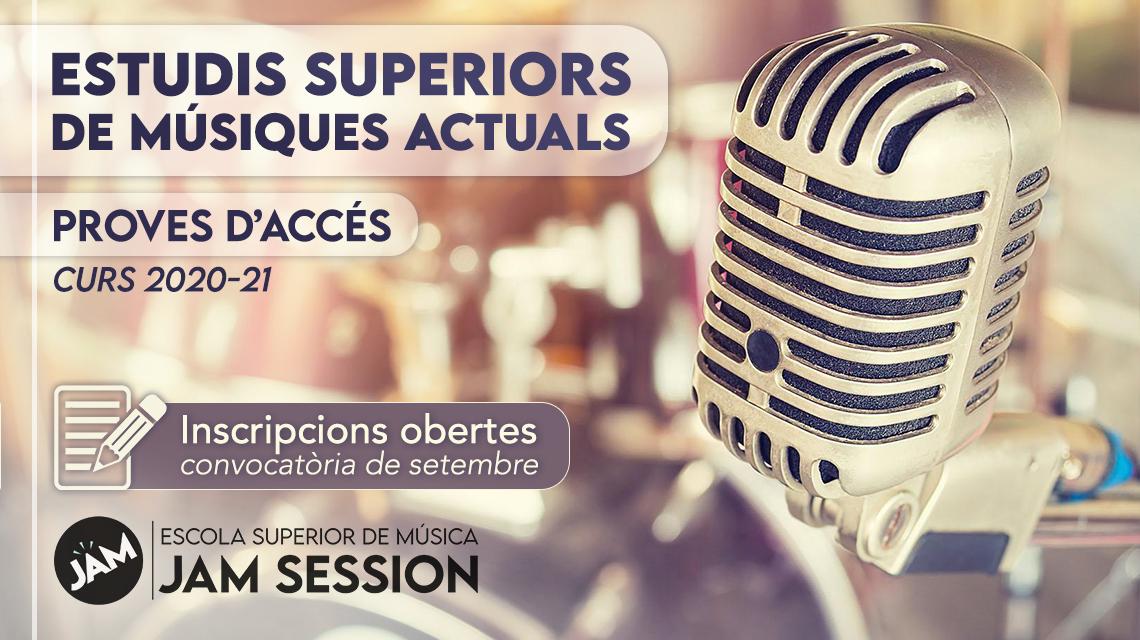 PROVES D'ACCÉS – ESTUDIS SUPERIORS DE MÚSIQUES ACTUALS (convocatòria de setembre)
