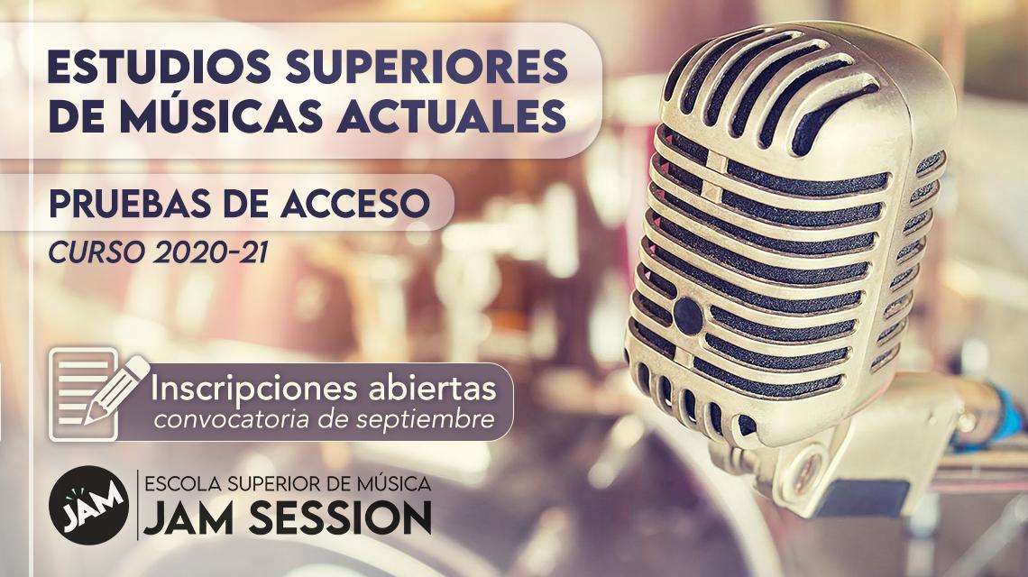 PRUEBAS DE ACCESO – ESTUDIOS SUPERIORES DE MÚSICAS ACTUALES (convocatoria de septiembre)