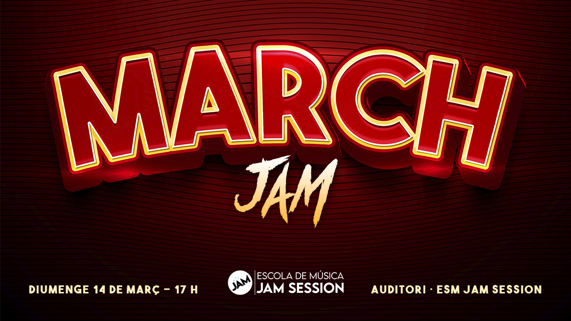 MARCH 14  ✪  MARCH JAM (Music School)