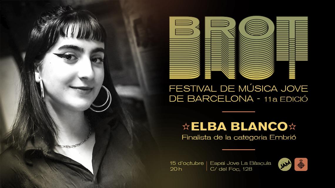 15/10/21  ✪  BROT FESTIVAL 11ª EDICIÓN CON ELBA BLANCO