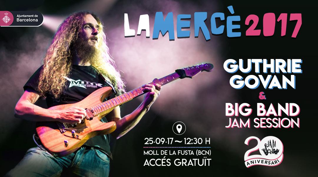 25 SEPTIEMBRE  ✪  FESTES DE LA MERCÈ 2017 – GUTHRIE GOVAN + BIG BAND JAM SESSION