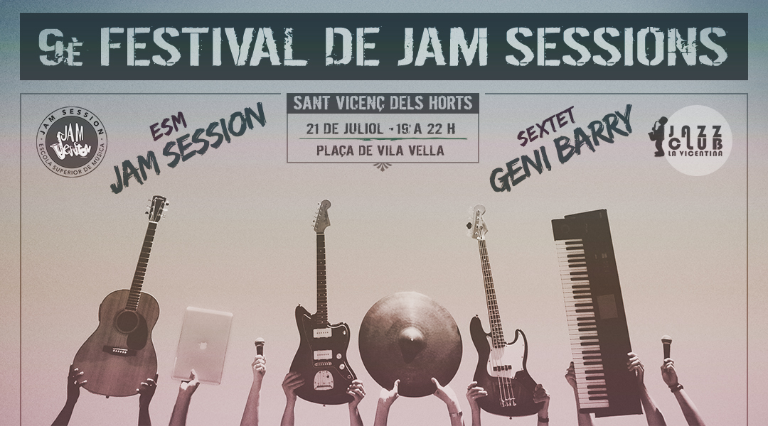 JULY 21  ✪  9th FESTIVAL OF JAM SESSIONS – SANT VICENÇ DELS HORTS
