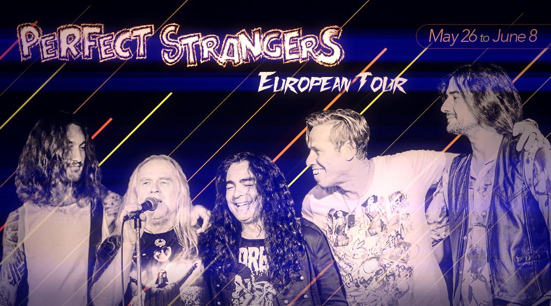 1 TO 8 JUNE  ▪️  PERFECT STRANGERS – EUROPEAN TOUR