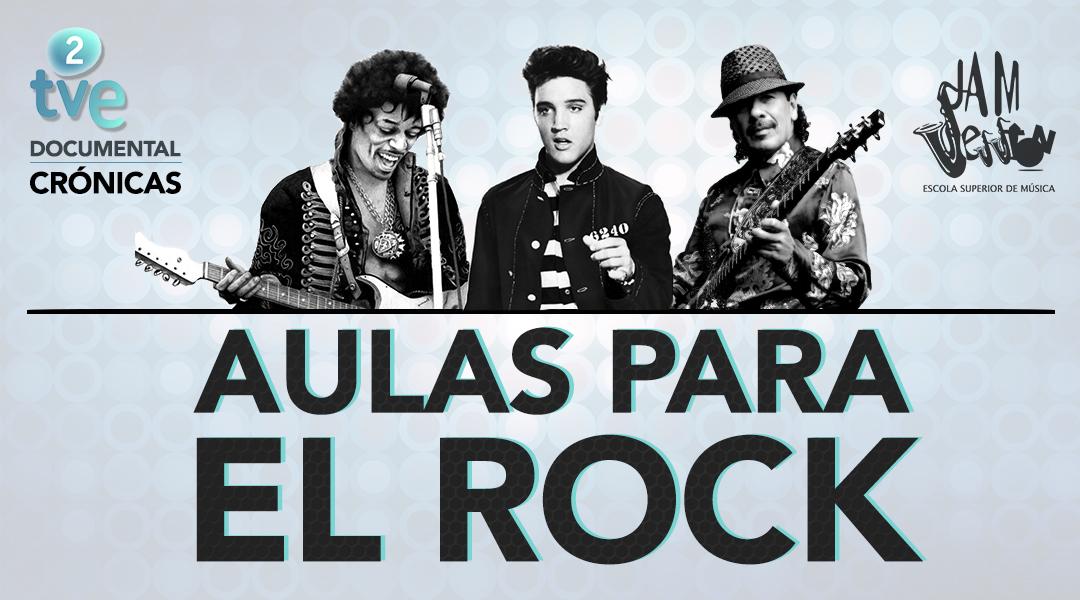 AULAS PARA EL ROCK / RTVE2 – DOCUMENTAL EN CRÓNICAS