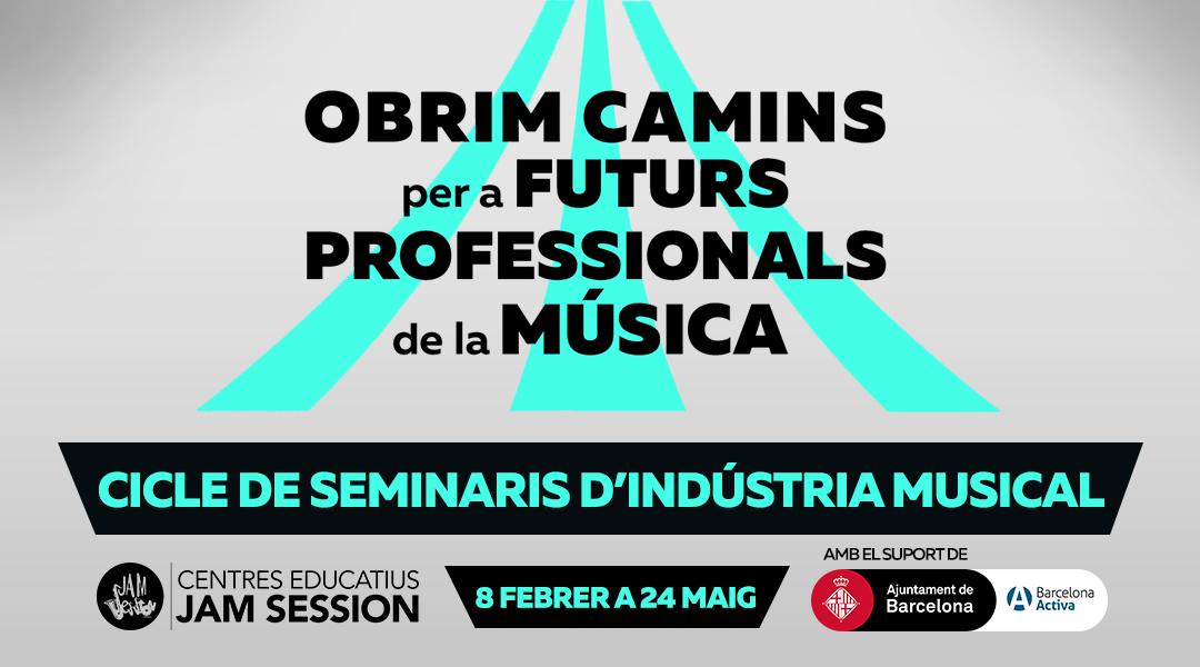 CICLE DE SEMINARIS D'INDÚSTRIA MUSICAL A ESM JAM SESSION