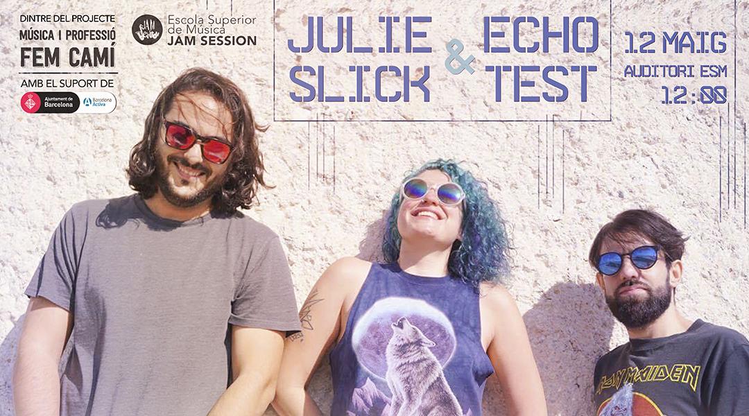 MAY 12  ✪  JULIE SLICK & ECHOTEST