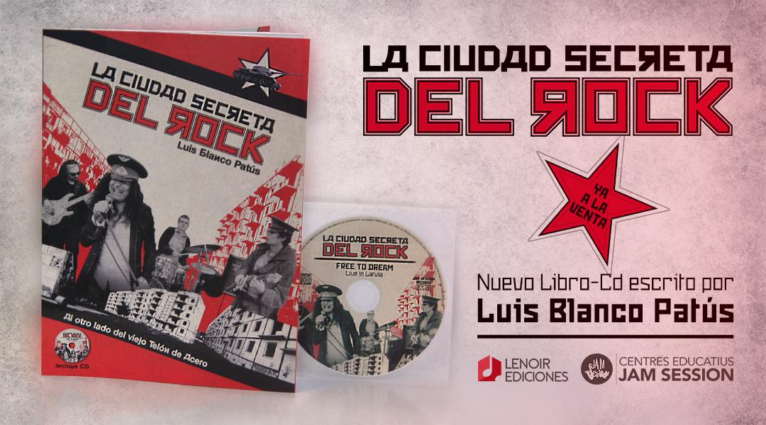 LA CIUTAT SECRETA DEL ROCK (Llibre-Cd) – Per Luis Blanco Patús