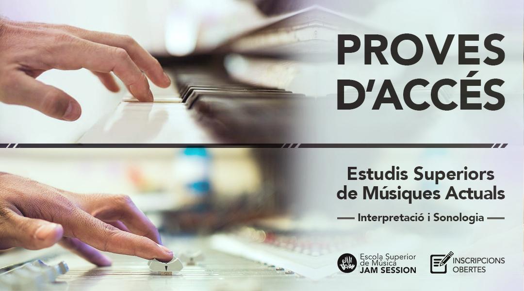 PROVES D'ACCÉS – ESTUDIS SUPERIORS DE MÚSIQUES ACTUALS [2018-19]