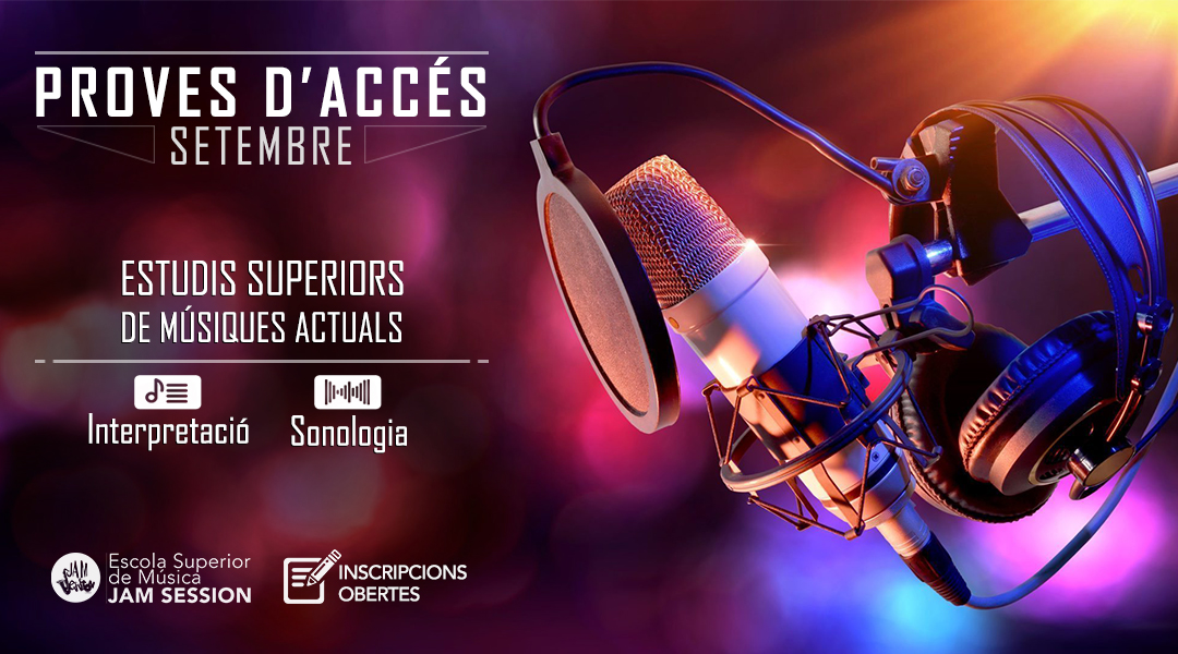 PROVES D'ACCÉS [SETEMBRE] – ESTUDIS SUPERIORS DE MÚSIQUES ACTUALS 2018-19