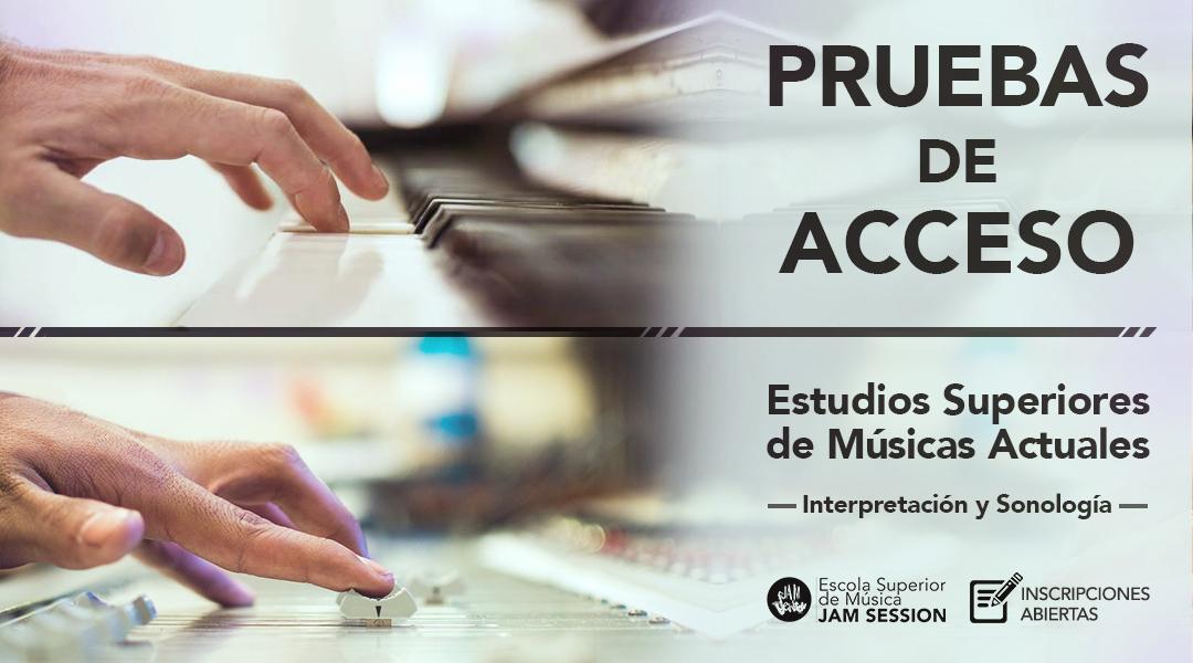 PRUEBAS DE ACCESO – ESTUDIOS SUPERIORES DE MÚSICAS ACTUALES [2018-19]