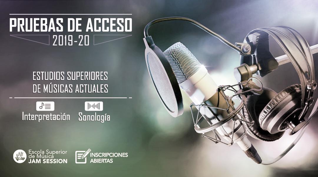 PRUEBAS DE ACCESO (JUNIO) – ESTUDIOS SUPERIORES DE MÚSICAS ACTUALES [2019-20]