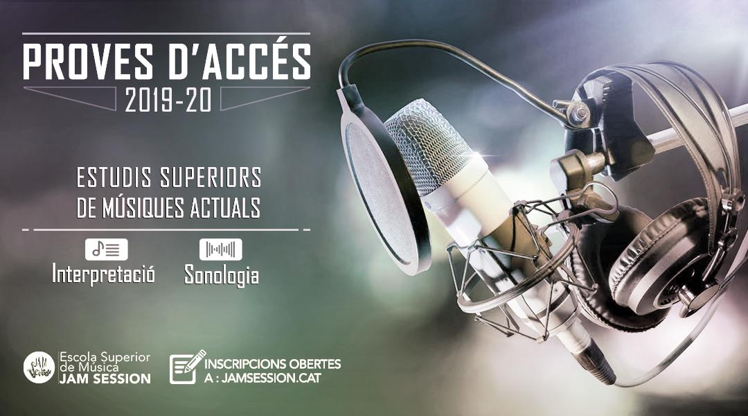 PROVES D'ACCÉS (JUNY) – ESTUDIS SUPERIORS DE MÚSIQUES ACTUALS [2019-20]