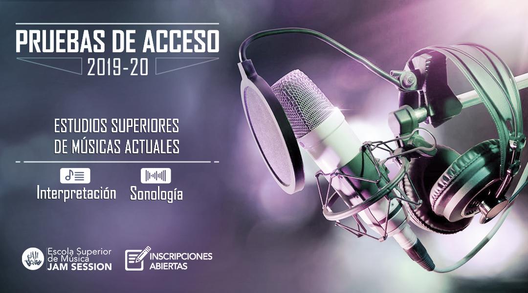 PRUEBAS DE ACCESO (SEPTIEMBRE) – ESTUDIOS SUPERIORES DE MÚSICAS ACTUALES [2019-20]